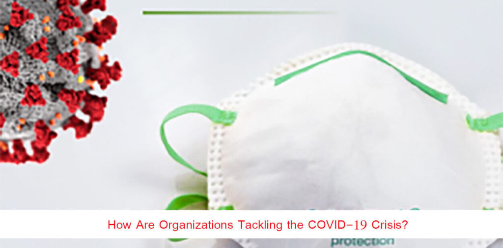 How Are Organizations Tackling the COVID-19 Crisis?